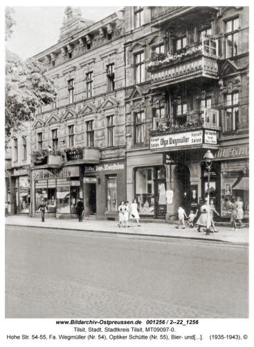 Tilsit, Hohe Str. 54-55, Fa. Wegmüller (Nr. 54), Optiker Schütte (Nr. 55), Bier- und Weinstuben Miltkau (Nr. 55)
