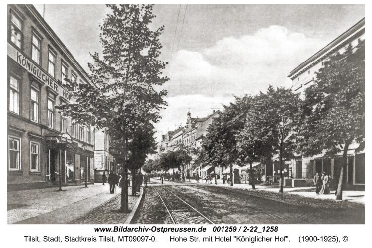 """Tilsit, Hohe Str. mit Hotel """"Königlicher Hof"""""""