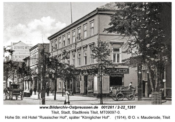 """Tilsit, Hohe Str. mit Hotel """"Russischer Hof"""", später """"Königlicher Hof"""""""