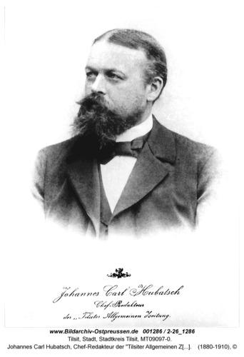 """Tilsit, Johannes Carl Hubatsch, Chef-Redakteur der """"Tilsiter Allgemeinen Zeitung"""""""
