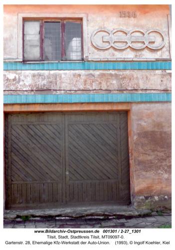 Tilsit, Gartenstr. 28, Ehemalige Kfz-Werkstatt der Auto-Union