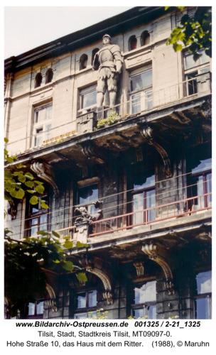 Tilsit, Hohe Straße 10, das Haus mit dem Ritter