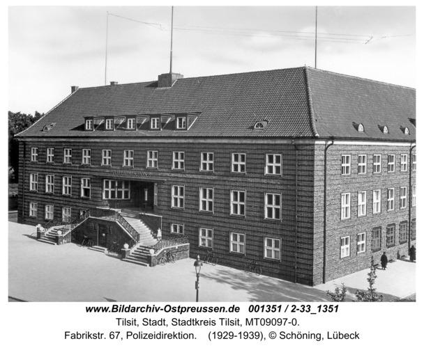 Tilsit, Fabrikstr. 67, Polizeidirektion