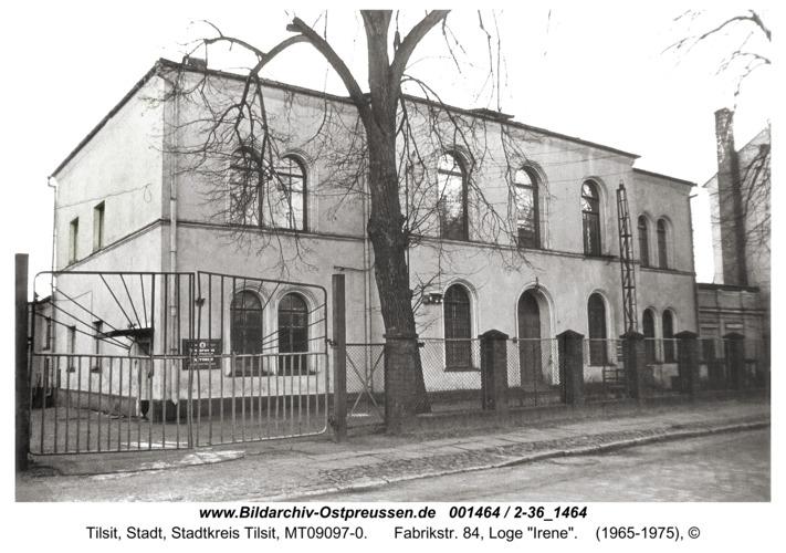 """Tilsit, Fabrikstr. 84, Loge """"Irene"""""""