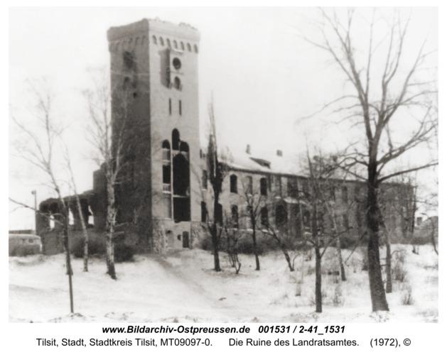 Tilsit, Die Ruine des Landratsamtes