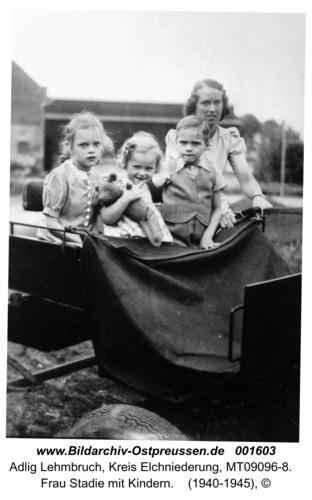 Adlig Lehmbruch, Frau Stadie mit Kindern