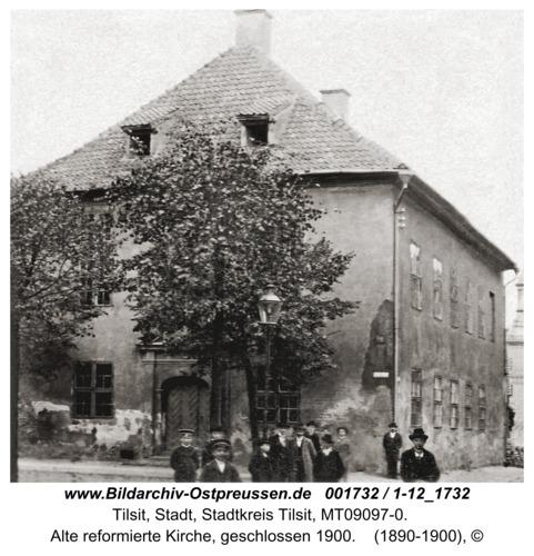 Tilsit, Alte reformierte Kirche, geschlossen 1900