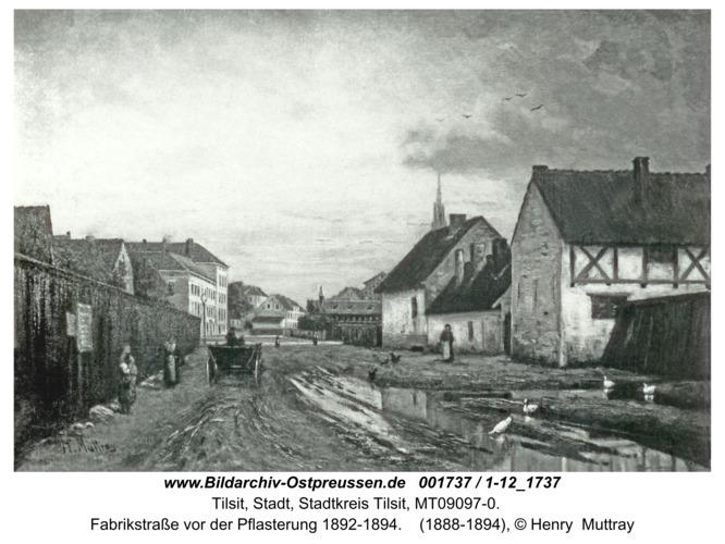 Tilsit, Fabrikstraße vor der Pflasterung 1892-1894