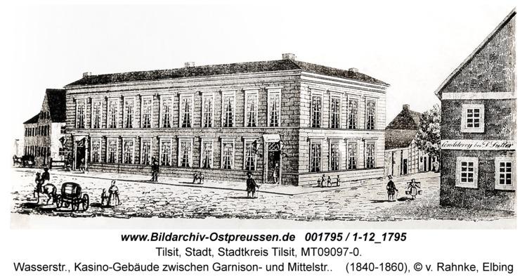 Tilsit, Wasserstr., Kasino-Gebäude zwischen Garnison- und Mittelstr.