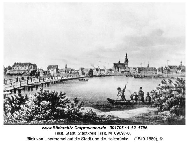 Tilsit, Blick von Übermemel auf die Stadt und die Holzbrücke