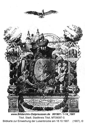 Tilsit, Bildkarte zur Einweihung der Luisenbrücke am 18.10.1907