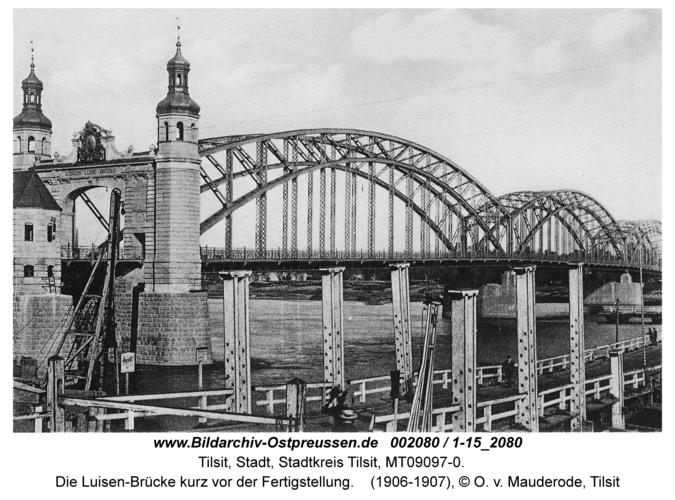 Tilsit, Die Luisen-Brücke kurz vor der Fertigstellung