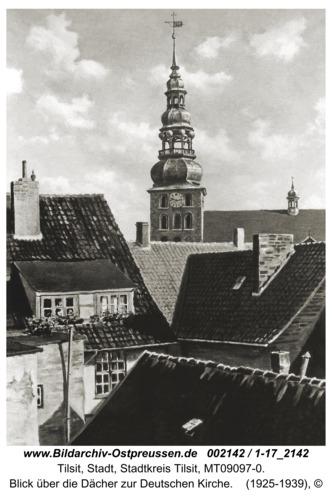 Tilsit, Blick über die Dächer zur Deutschen Kirche