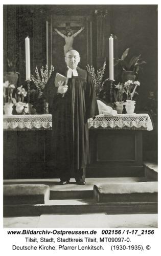 Tilsit, Deutsche Kirche, Pfarrer Lenkitsch