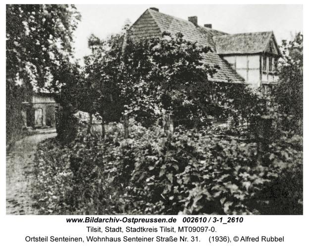 Tilsit, Ortsteil Senteinen, Wohnhaus Senteiner Straße Nr. 31