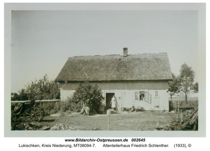 Lukischken, Altenteilerhaus Friedrich Schlenther