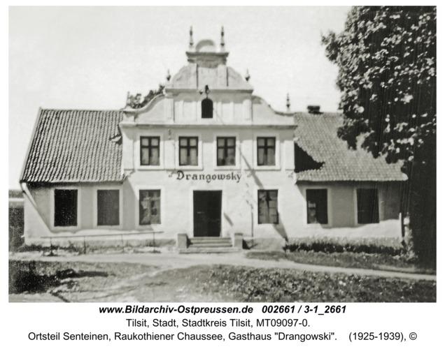 """Tilsit, Ortsteil Senteinen, Raukothiener Chaussee, Gasthaus """"Drangowski"""""""