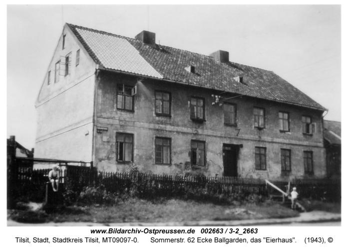 "Tilsit, Sommerstr. 62 Ecke Ballgarden, das ""Eierhaus"""
