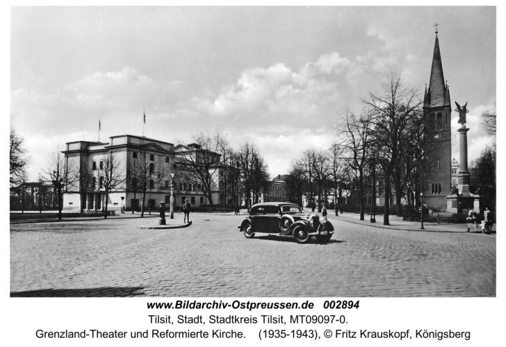 Tilsit, Grenzland-Theater und Reformierte Kirche