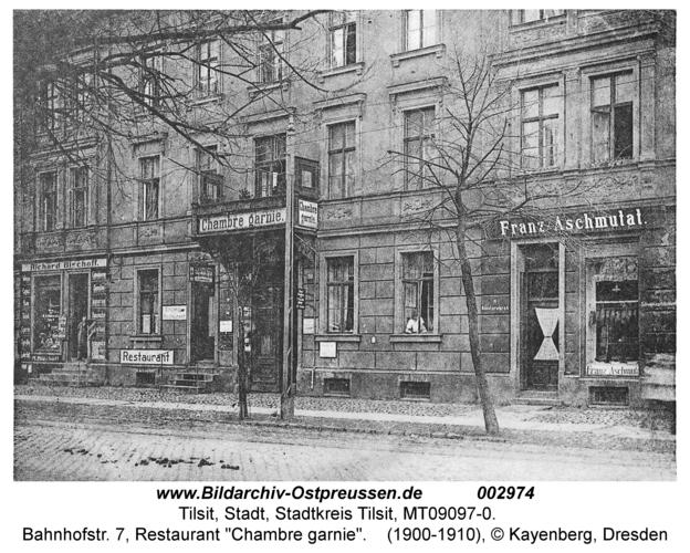 """Tilsit, Bahnhofstr. 7, Restaurant """"Chambre garnie"""""""