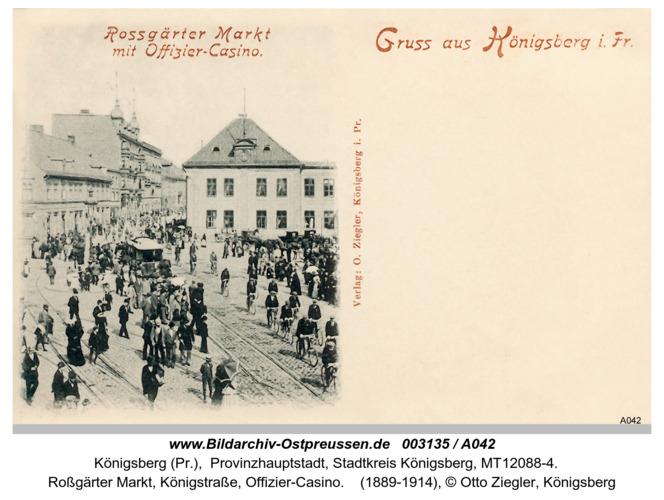 Königsberg, Roßgärter Markt, Königsstraße, Offizier-Casino