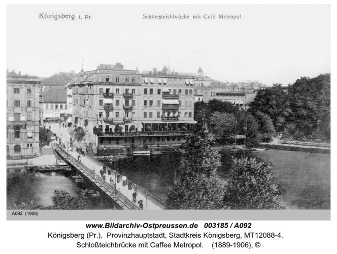 Königsberg, Schloßteichbrücke mit Caffee Metropol