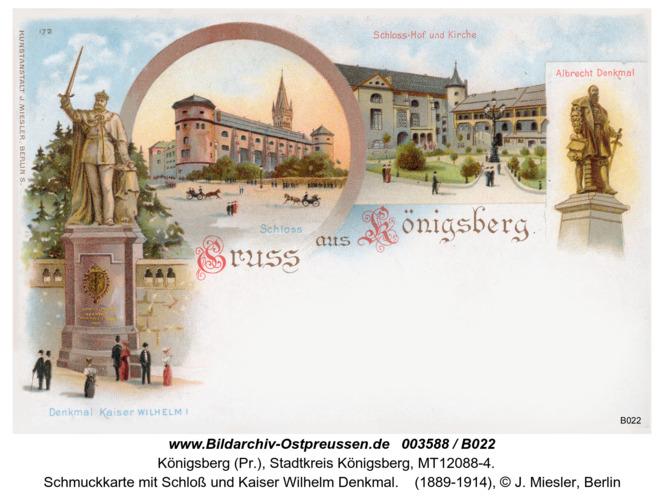 Königsberg, Schmuckkarte mit Schloß und Kaiser Wilhelm Denkmal