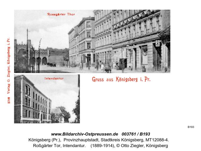 Königsberg, Roßgärter Tor, Intendantur