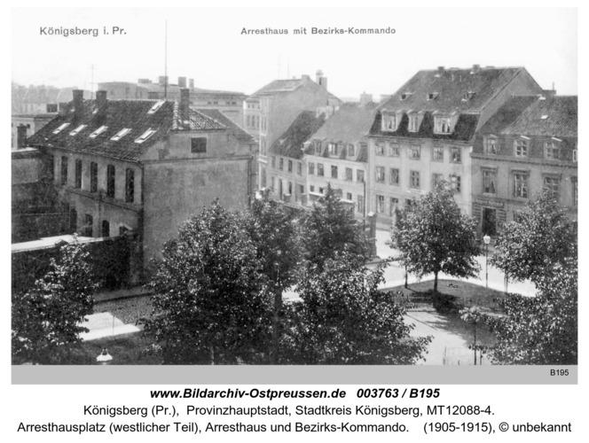 Königsberg, Arresthaus mit Bezirks - Kommando