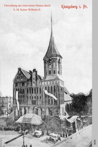 Königsberg, Dom Einweihung durch Kaiser Wilhelm