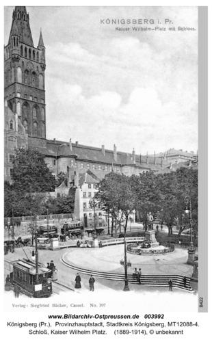 Königsberg, Schloß, Kaiser Wilhelm Platz