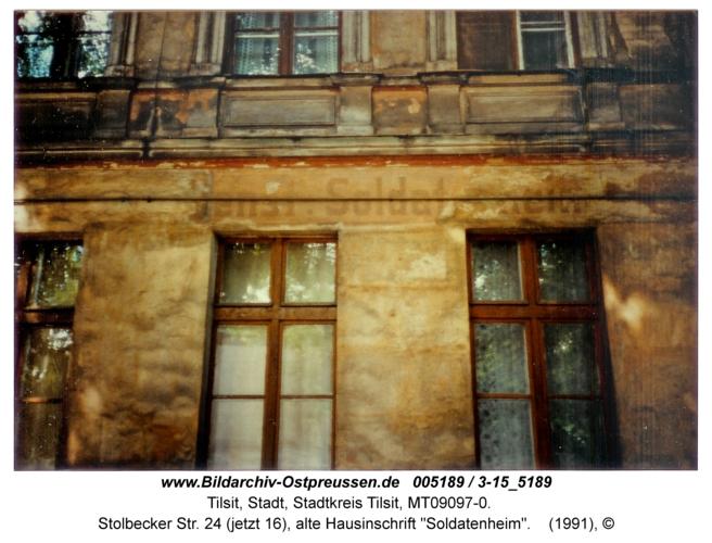 "Tilsit, Stolbecker Str. 24 (jetzt 16), alte Hausinschrift ""Soldatenheim"""