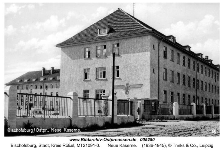 Bischofsburg, Neue Kaserne