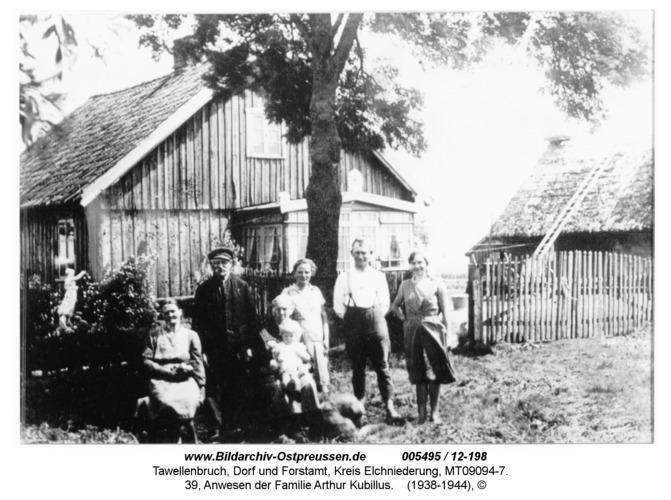 Tawellenbruch, 39, Anwesen der Familie Arthur Kubillus
