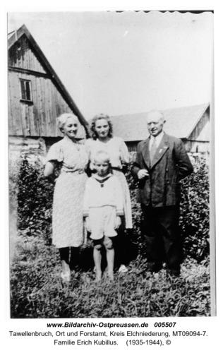 Tawellenbruch,  Familie Erich Kubillus
