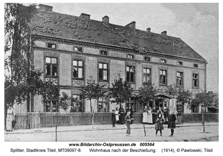 Tilsit-Splitter, Wohnhaus nach der Beschießung