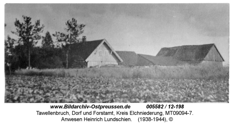 Tawellenbruch, Anwesen Heinrich Lundschien