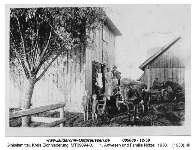 Ginkelsmittel, 1, Anwesen und Familie Nötzel 1930
