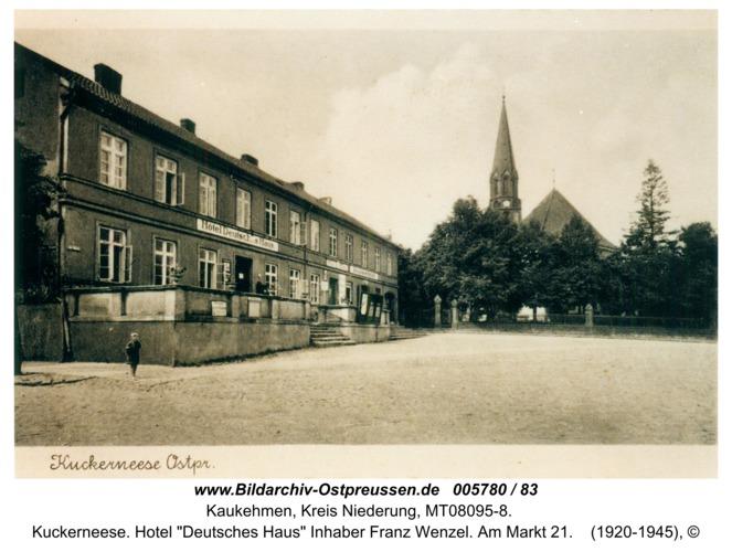 """Kuckerneese. Hotel """"Deutsches Haus"""" Inhaber Franz Wenzel. Am Markt 21"""