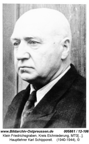 Klein Friedrichsgraben, Hauptlehrer Karl Schipporeit