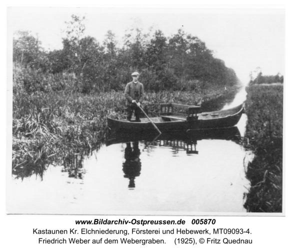 Kastaunen, Friedrich Weber auf dem Webergraben
