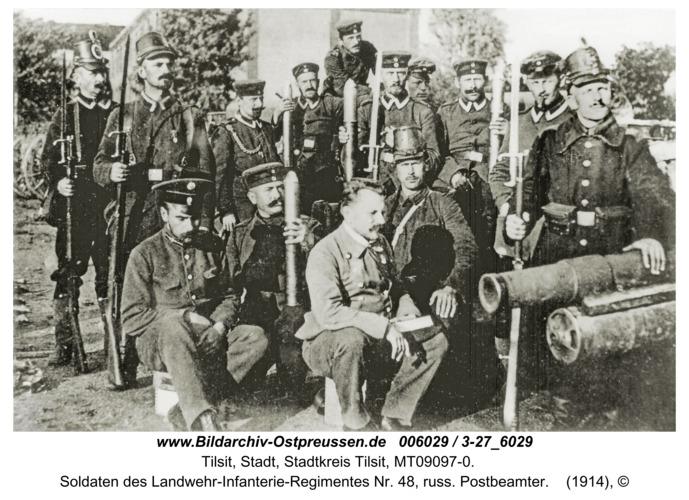 Tilsit, Soldaten des Landwehr-Infanterie-Regimentes Nr. 48, russ. Postbeamter
