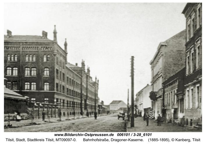 Tilsit, Bahnhofstraße, Dragoner-Kaserne