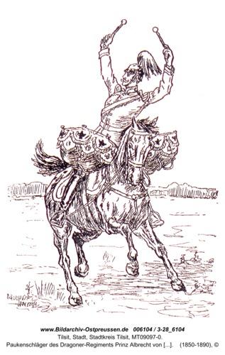 Tilsit, Paukenschläger des Dragoner-Regiments Prinz Albrecht von Preußen
