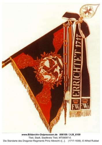 Tilsit, Die Standarte des Dragoner-Regiments Prinz Albrecht von Preußen Lithau. No. 1