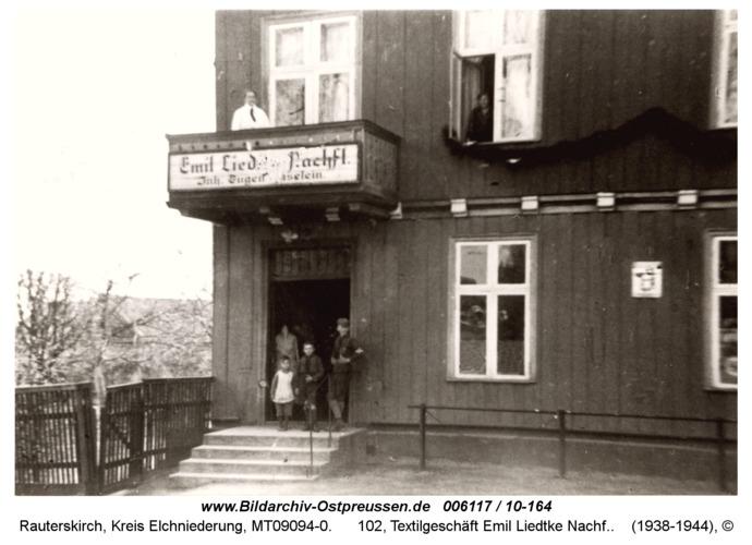 Rauterskirch, 102, Textilgeschäft Emil Liedtke Nachf.