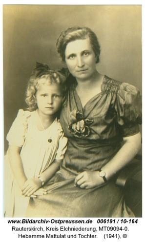 Rauterskirch, Hebamme Mattulat und Tochter