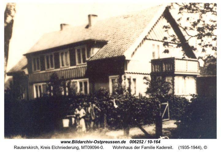 Rauterskirch,  Wohnhaus der Familie Kadereit