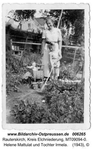 Rauterskirch, Helene Mattulat und Tochter Irmela