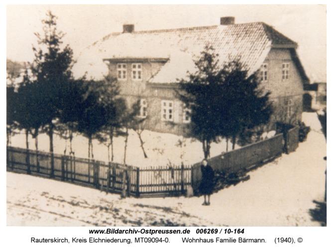 Rauterskirch, Wohnhaus Familie Bärmann